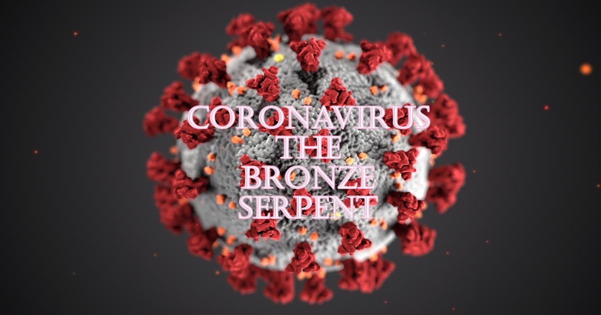 Coronavirus: The Bronze Serpent