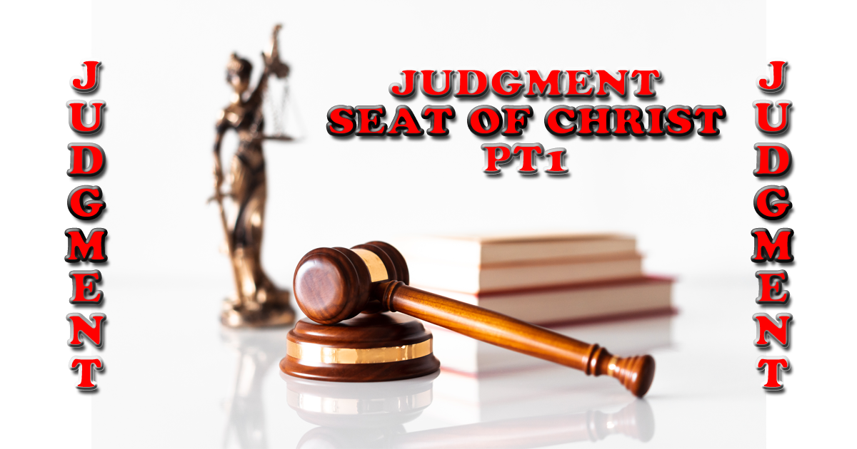 Judgement Seat Of Christ Pt1