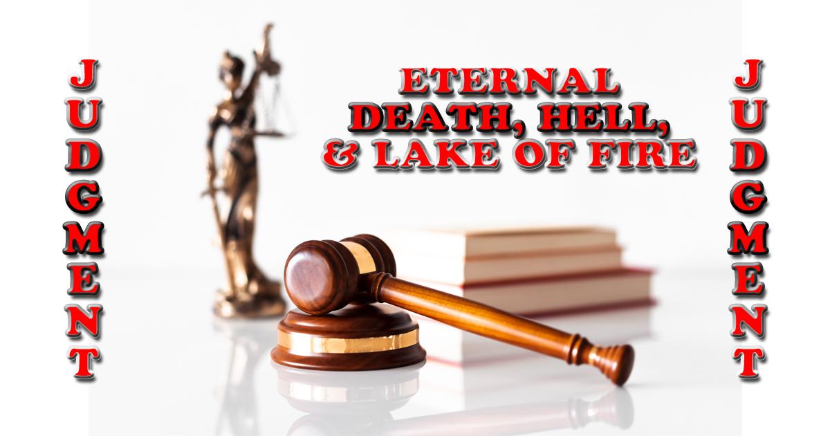 Eternal Death, Hell, & Lake Of Fire