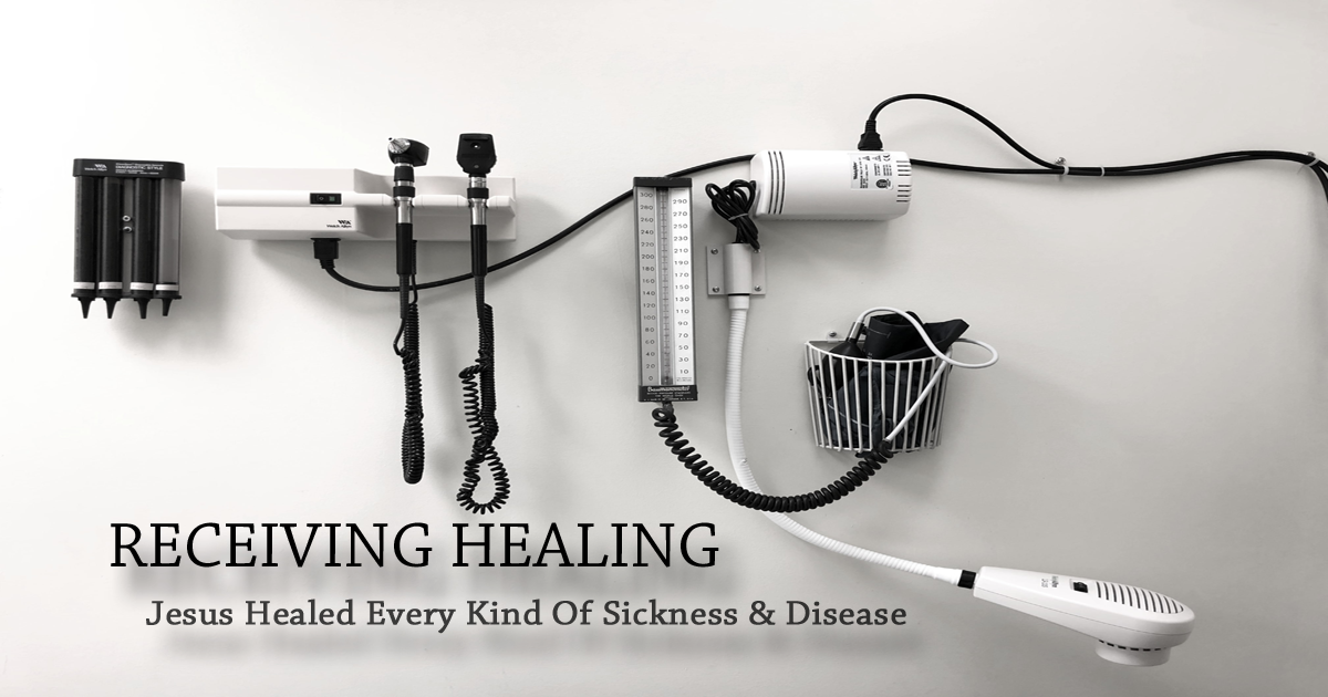 Jesus healed every kind of sickness and disease