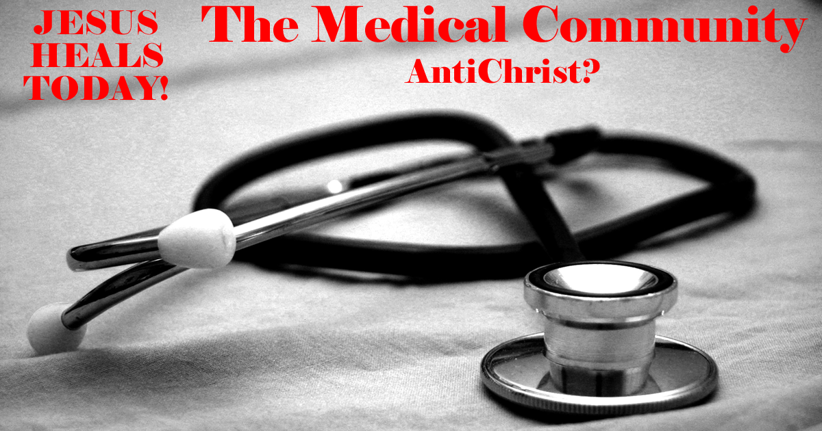 Is the medical community Anti-Christ?